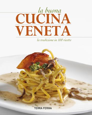 La buona cucina veneta • Antiga Edizioni